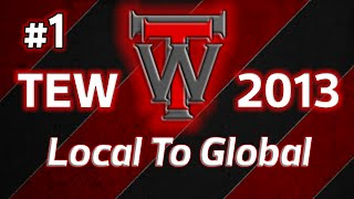 TEW 2013 Local To Global - Episode 1 [Introduction/Hiring The Roster]