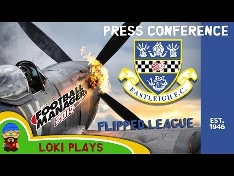 FM17 - Eastleigh FC Flipped Leagues - Press Conference - Football Manager 2017