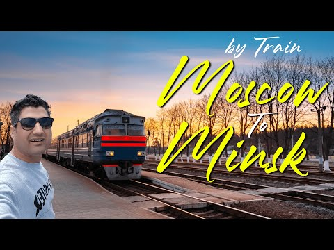 Moscow to Minsk: Train Experience in Russia