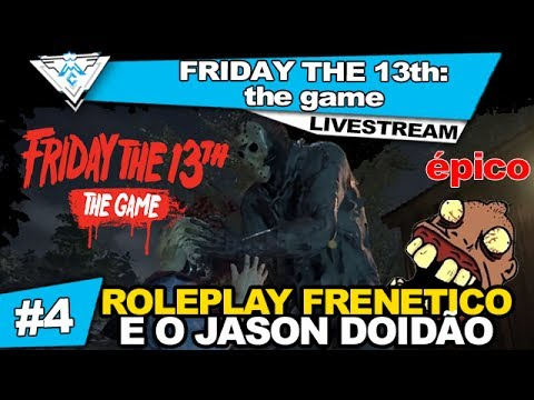 FRIDAY THE 13th: the game #4 - ROLEPLAY FRENETICO E O JASON DOIDÃO / PT-BR