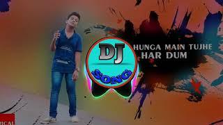 Chahunga Main Tujhe Hardam Dj Remix Song mp3