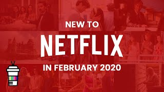 New To Netflix In February 2020