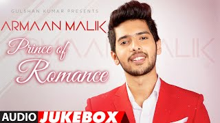 the prince of romance armaan malik audio jukebox latest hindi songs romantic songs t series