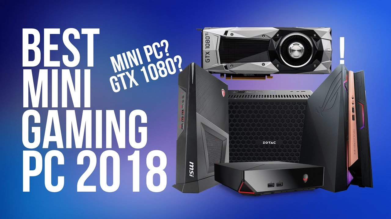best mini gaming pc top 5 2018 top mini pc gtx 1080 powerful portable
