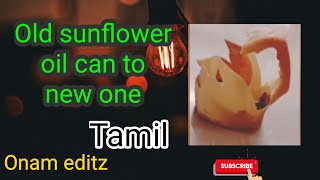 Waste Product Craft | Sunflower Oil can | Waste to Useful Things |