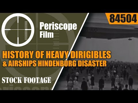 HISTORY OF HEAVY DIRIGIBLES & AIRSHIPS   HINDENBURG DISASTER  U.S. NAVY ZEPPELINS 84504