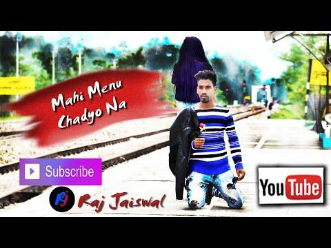 mahi-menu-chadyo-na-akshay-kumar-&parineeti-chopra-_arjit-singh-sad-lovestory-raj-jaiswal-official