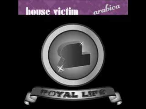 HOUSE VICTIM - ARABICA (ORIGINAL MIX).wmv