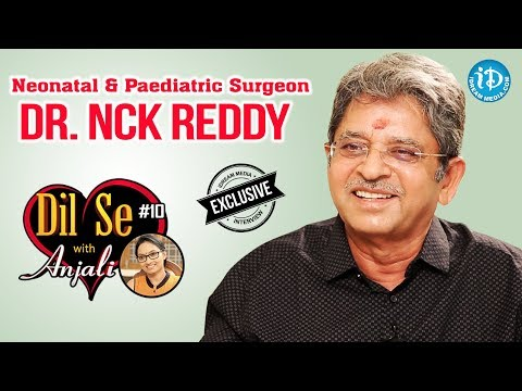 Neonatal & Paediatric Surgeon Dr NCK Reddy Exclusive Interview    Dil Se With Anjali #10    #507