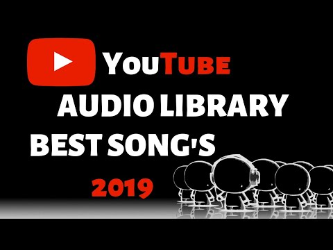 Top 12 Best Song's In Youtube Audio Library 2019 | No Copyright Music