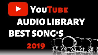 Top 12 Best Song's in Youtube Audio Library | No Copyright Music