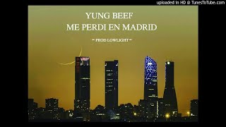 Yung Beef - Me perdí en Madrid (Audio Oficial)
