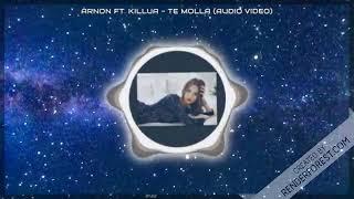 ARNON Ft. Killua - Te Molla (Audio Video)