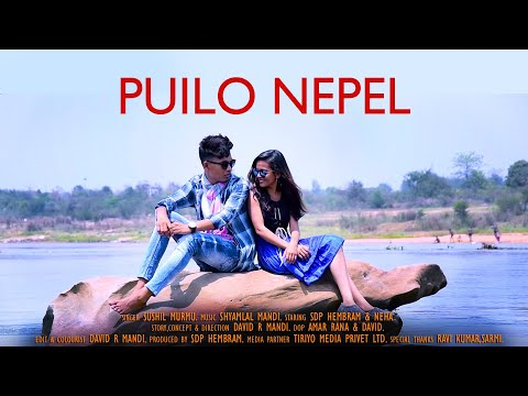 New Santali Video - 2019 | Puilo Nepel (Promo) | Neha & SDP | David R Mandi | Tiriyo Music | HD