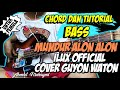 CHORD DAN BAS COVER MUNDUR ALON ALON - ILUX OFFICIAL COVER GUYON WATON (CHORD) | UNTUK PEMULA
