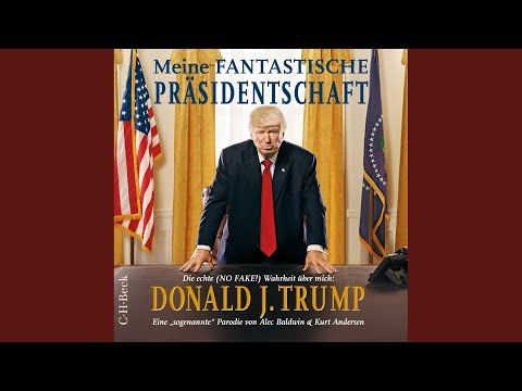 Meine fantastische Präsidentschaft - Die echte (NO FAKE!) Wahrheit über mich: Donald J. Trump YouTube Hörbuch Trailer auf Deutsch