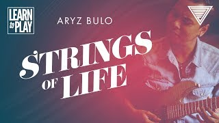 Aryz Bulo's Learn To Play: String Of Life | JTCGuitar.com
