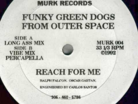 Funky Green Dogs From Outer Space - Reach For Me (Long Ass Mix)
