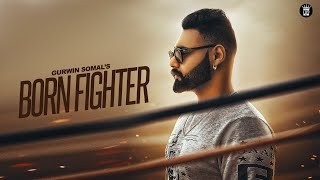 Born Fighter | Gurwin Somal | Official Music Video | LosPro | 2018