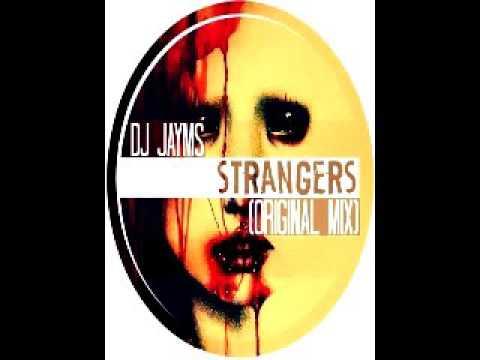 DJ Jayms - Strangers (Original Mix)