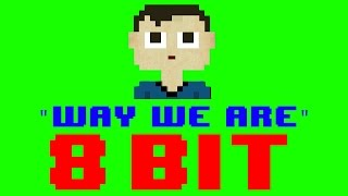 Way We Are (8 Bit Remix Cover Version) [Tribute to Kove] - 8 Bit Universe