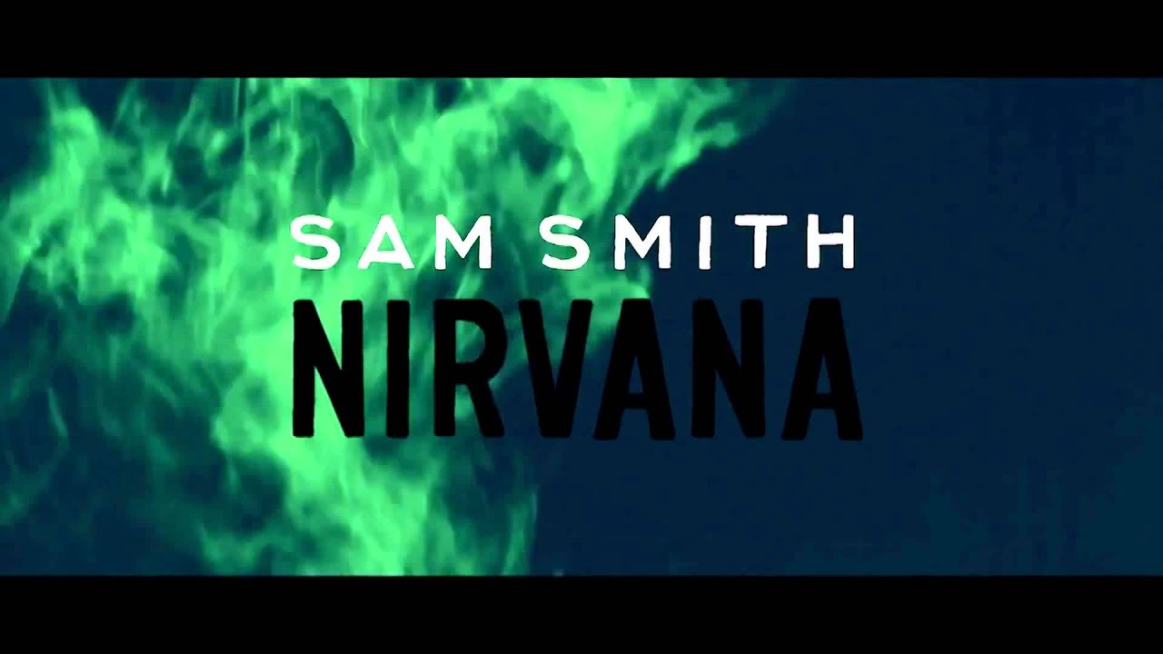 NIRVANA Sam Smith - YouTube