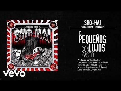 Sho-Hai - Pequeños Lujos (feat. Kase.O)