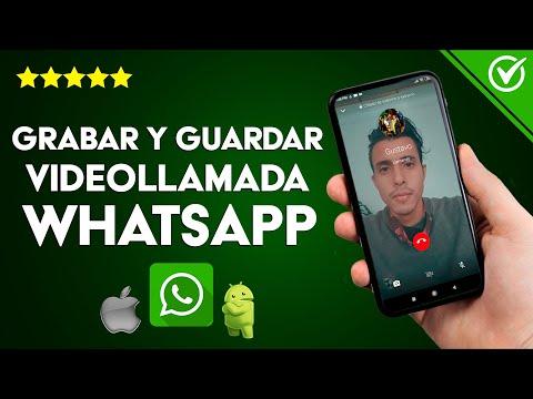 Cómo Puedo Grabar y Guardar una Vídeollamada de WhatsApp en Android e iOS