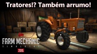 Tratores!? Spitão também arruma! :) | Farm Mechanic Sim. 2015 [PT-BR]