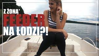 FEEDER Z ŁODZI?! Na rybach z żoną 2 | #Vlog 119