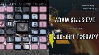 Скачать Adam Kills Eve The Log Out Therapy