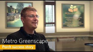 Porch Success Story: Metro Greenscape