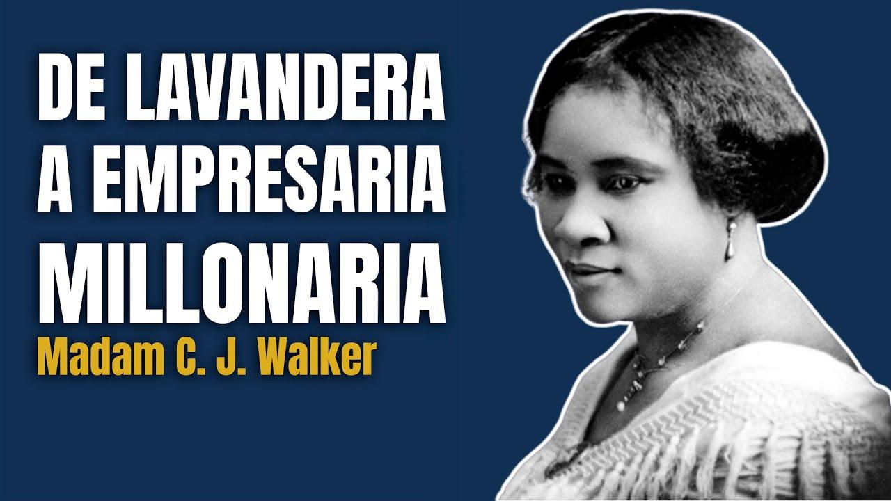 De Lavandera a Empresaria Millonaria | Madam C. J. Walker 💰