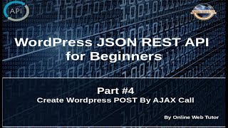 Wordpress JSON REST API Tutorial for beginners(#4) Create WP Post by Simple HTML form and AJAX Call