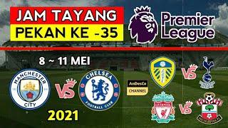 Jadwal LIGA INGGRIS Pekan 35 | MAN CITY vs CHELSEA 🇬🇧 EPL schedule match day 35.