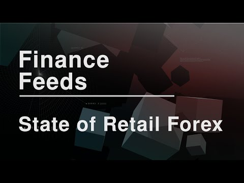 The State of Retail Forex | Finance Feeds