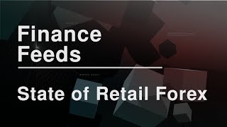 The State of Retail Forex   Finance Feeds