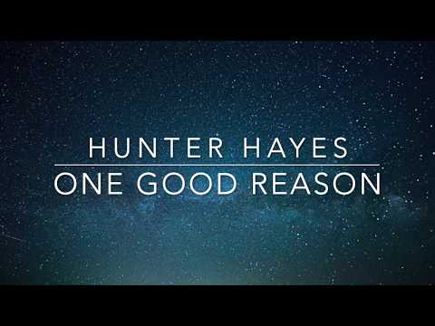 Hunter Hayes - One Good Reason (Lyrics)