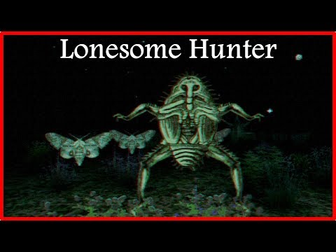 DISGUSTING BUG THINGS! | Lonesome Hunter...