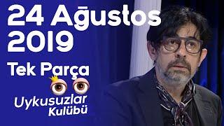 Okan Bayülgen ile Uykusuzlar Kulübü | 24 Ağustos 2019 Tek parça