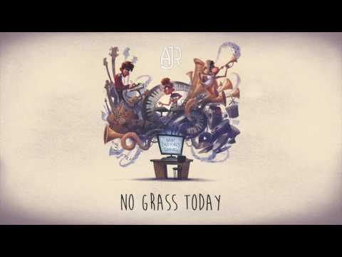 AJR - No Grass Today (Official Audio)