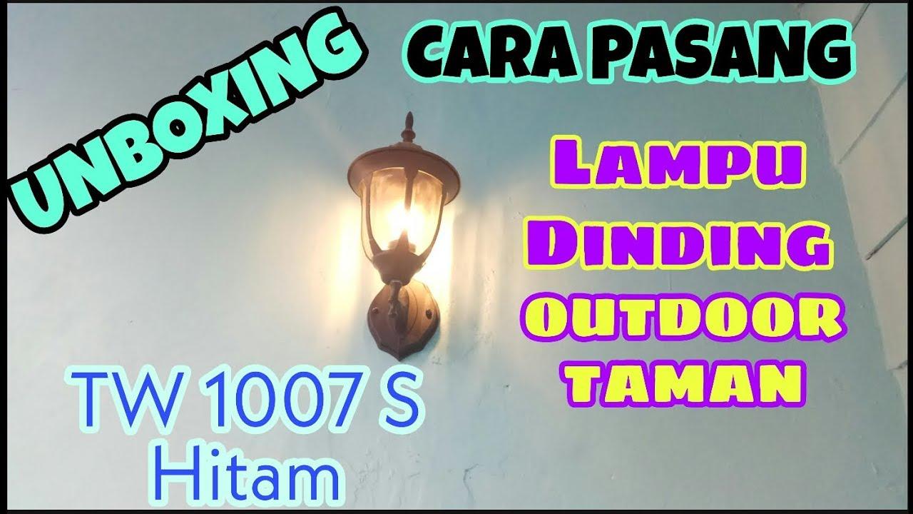 Unboxing Dan Cara Pasang Lampu Dinding Tw 1007 S Youtube