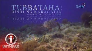I-Witness: 'Tubbataha: Binhi ng Karagatan,' dokumentaryo ni Kara David (full episode)