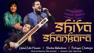 Shiva Shankara   Ustad Zakir Hussain   Shankar Mahadevan   Purbayan Chatterjee