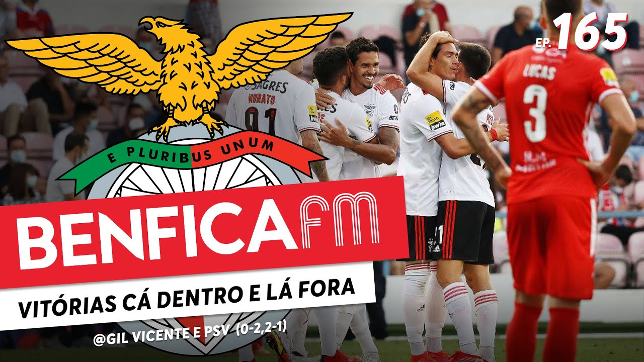 Benfica FM #165 - @Gil Vicente e PSV (0-2, 2-1)
