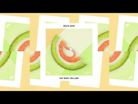 Delta Jack - Say What You Like (Lyrics / Lyric Video | Strange Fruits Release)