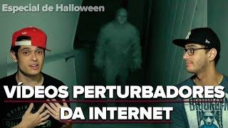 VÍDEOS PERTURBADORES DA INTERNET