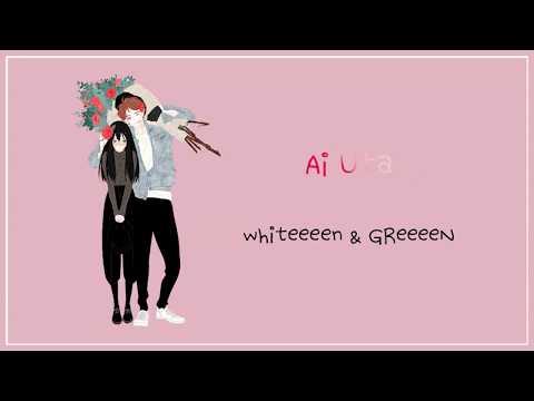 WHITEEEEN - AI UTA (愛唄) ~ Since 2007~ LYRICS JPN/ROM/ENG
