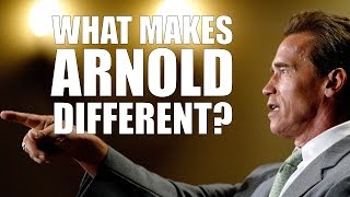 What Makes Arnold Schwarzenegger Different?