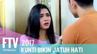 FTV Ikhsan Saleh & Sandi Isabella   Kunti Bikin Jatuh Hati